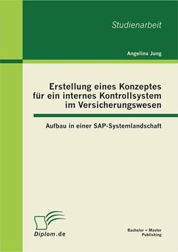 Abbildung von Jung | Erstellung eines Konzeptes für ein internes Kontrollsystem im Versicherungswesen: Aufbau in einer SAP-Systemlandschaft | 2012
