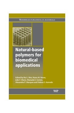 Abbildung von Reis / Neves / Mano   Natural-Based Polymers for Biomedical Applications   2008