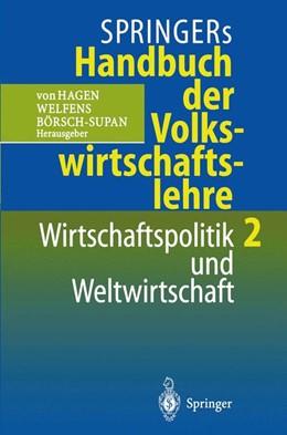 Abbildung von Hagen / Welfens / Börsch-Supan   Springers Handbuch der Volkswirtschaftslehre 2   1996   Wirtschaftspolitik und Weltwir...