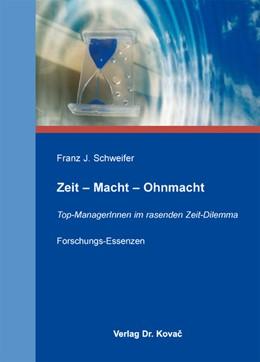Abbildung von Schweifer | Zeit – Macht – Ohnmacht | 2012 | Top-ManagerInnen im rasenden Z... | 12