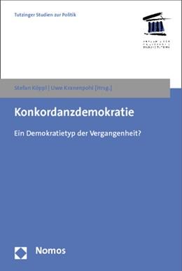 Abbildung von Köppl / Kranenpohl | Konkordanzdemokratie | 2012 | Ein Demokratietyp der Vergange... | 2