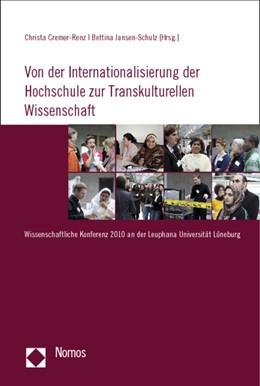 Abbildung von Cremer-Renz / Jansen-Schulz | Von der Internationalisierung der Hochschule zur Transkulturellen Wissenschaft | 1. Auflage 2012 | 2012 | Wissenschaftliche Konferenz 20...