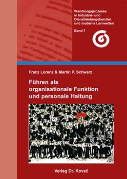 Abbildung von Lorenz / Schwarz | Führen als organisationale Funktion und personale Haltung | 2012 | 7