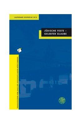 Abbildung von Jüdische Feste - Gelebter Glaube | 2012 | Laupheimer Gespräche 2010 | 11