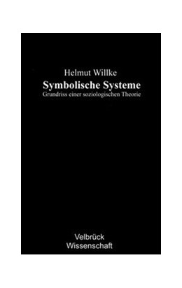 Abbildung von Willke | Symbolische Systeme | 2005 | Grundriss einer soziologischen...