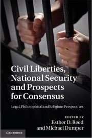 Civil Liberties, National Security and Prospects for Consensus | Reed / Dumper, 2012 (Cover)