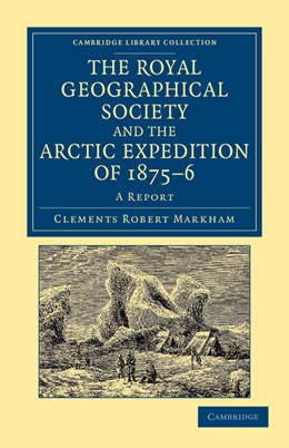 Abbildung von Markham | The Royal Geographical Society and the Arctic Expedition of 1875-76 | 2012