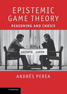 Abbildung von Perea | Epistemic Game Theory | 2012 | Reasoning and Choice