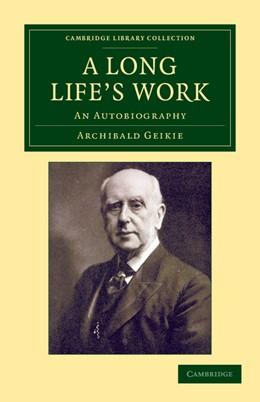 Abbildung von Geikie | A Long Life's Work | 2012 | An Autobiography