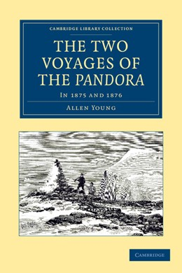 Abbildung von Young | The Two Voyages of the <EM>Pandora</EM> | 2012 | In 1875 and 1876