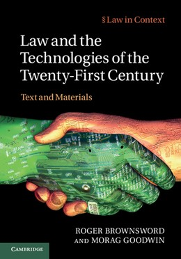 Abbildung von Brownsword / Goodwin | Law and the Technologies of the Twenty-First Century | 2012 | Text and Materials