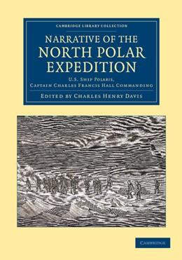 Abbildung von Davis | Narrative of the North Polar Expedition | 2012 | U.S. Ship <EM>Polaris</EM>, Ca...