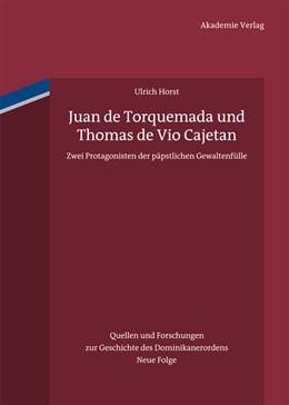 Abbildung von Horst | Juan de Torquemada und Thomas de Vio Cajetan | 2012 | Zwei Protagonisten der päpstli... | 19