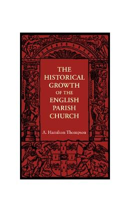 Abbildung von Hamilton Thompson | The Historical Growth of the English Parish Church | 2012
