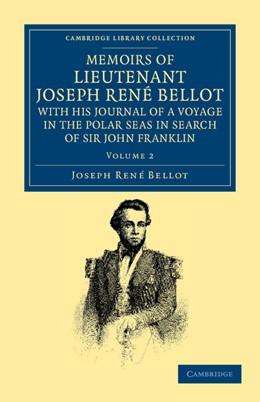 Abbildung von Bellot | Memoirs of Lieutenant Joseph René Bellot, with his Journal of a Voyage in the Polar Seas in Search of Sir John Franklin | 2012