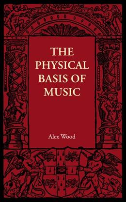 Abbildung von Wood | The Physical Basis of Music | 2012