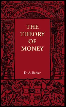 Abbildung von Barker   The Theory of Money   2012