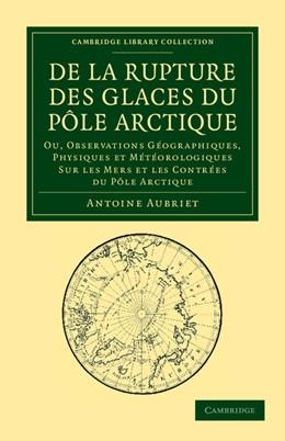 Abbildung von Aubriet | De la rupture des glaces du Pôle Arctique | 2012 | Ou, observations géographiques...