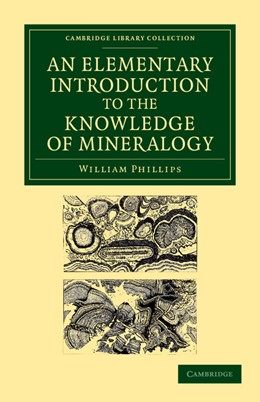 Abbildung von Phillips   An Elementary Introduction to the Knowledge of Mineralogy   2012   Including Some Account of Mine...