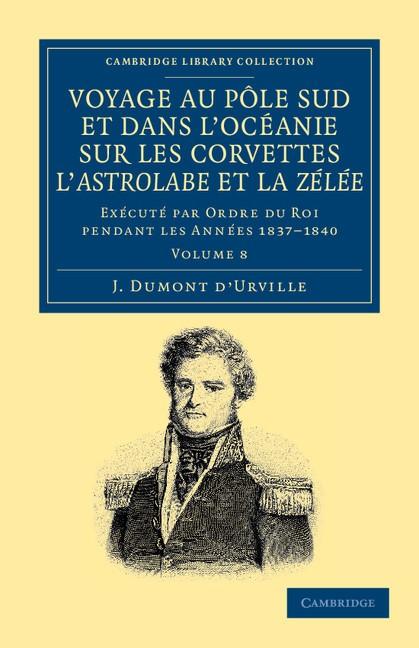 Abbildung von Dumont d'Urville | Voyage au Pole Sud et dans l'Océanie sur les Corvettes l'Astrolabe et la Zélée | 2012