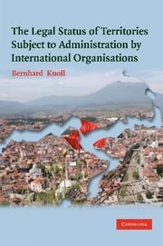 Abbildung von Knoll | The Legal Status of Territories Subject to Administration by International Organisations | 2012
