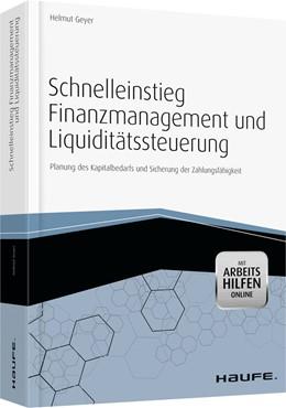 Abbildung von Geyer | Schnelleinstieg Finanzmanagement und Liquiditätssteuerung - mit Arbeitshilfen online | 2012 | Planung des Kapitalbedarfs und... | 01491