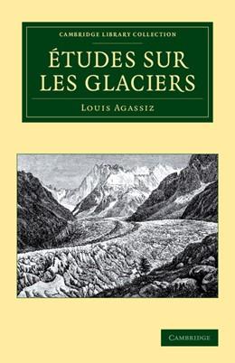 Abbildung von Agassiz   Études sur les glaciers   2012