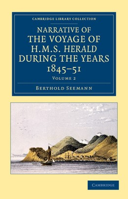 Abbildung von Seemann | Narrative of the Voyage of HMS <EM>Herald d</EM>uring the Years 1845-51 under the Command of Captain Henry Kellett, R.N., C.B. | 2012 | Being a Circumnavigation of th...