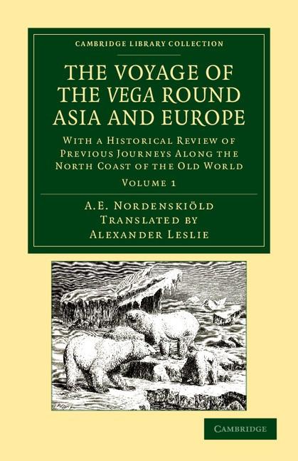 Abbildung von Nordenskiöld | The Voyage of the <EM>Vega</EM> round Asia and Europe | 2012