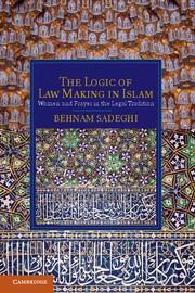 Abbildung von Sadeghi   The Logic of Law Making in Islam   2013