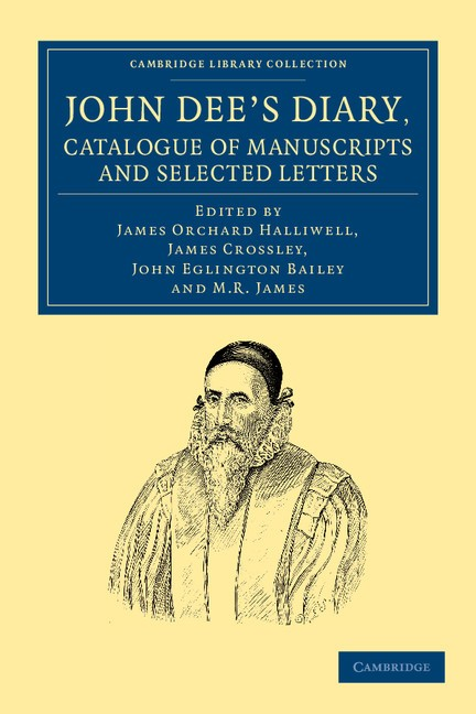 Abbildung von Halliwell / Crossley / Bailey / James   John Dee's Diary, Catalogue of Manuscripts and Selected Letters   2013