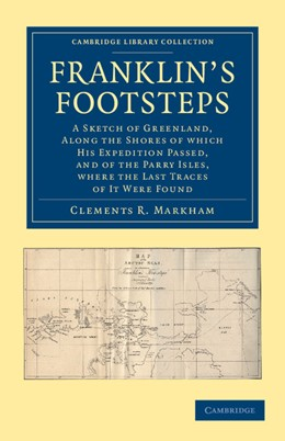 Abbildung von Markham | Franklin's Footsteps | 2012 | A Sketch of Greenland, along t...