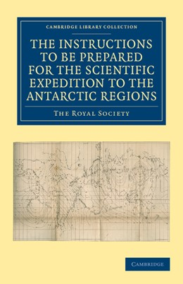 Abbildung von Royal Society   Report of the President and Council of the Royal Society on the Instructions to be Prepared for the Scientific Expedition to the Antarctic Regions   2012