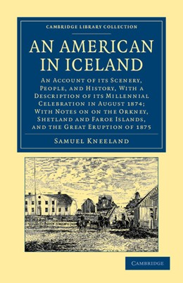 Abbildung von Kneeland | An American in Iceland | 2012 | An Account of its Scenery, Peo...