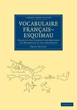 Abbildung von Petitot | Vocabulaire Français-Esquimau | 2012 | Dialecte des Tchiglit des bouc...