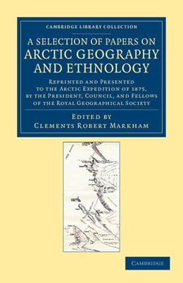 Abbildung von Markham | A Selection of Papers on Arctic Geography and Ethnology | 2012
