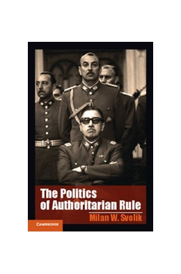 Abbildung von Svolik | The Politics of Authoritarian Rule | 2012