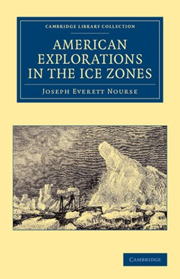 Abbildung von Nourse | American Explorations in the Ice Zones | 2012