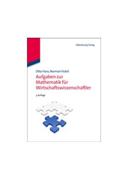 Abbildung von Hass / Fickel | Aufgaben zur Mathematik für Wirtschaftswissenschaftler | 3., korr. Aufl. | 2012