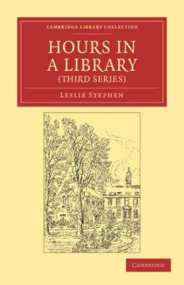 Abbildung von Stephen | Hours in a Library (Third Series) | 2012
