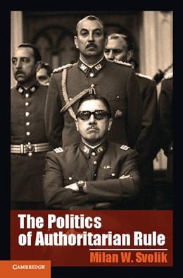 Abbildung von Svolik | The Politics of Authoritarian Rule | 2012