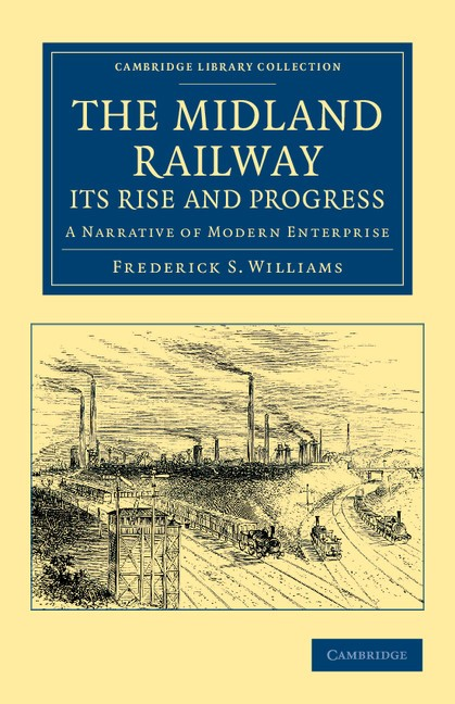 Abbildung von Smeeton Williams | The Midland Railway: Its Rise and Progress | 2012