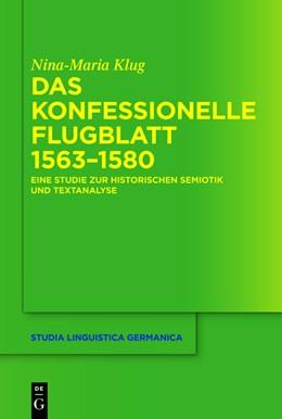 Abbildung von Klug | Das konfessionelle Flugblatt 1563-1580 | 1. Auflage | 2012 | Eine Studie zur historischen S...