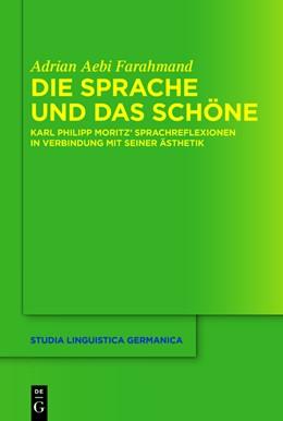 Abbildung von Aebi Farahmand   Die Sprache und das Schöne   1. Auflage   2012   Karl Philipp Moritz' Sprachref...