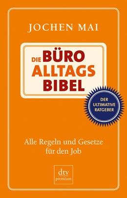 Abbildung von Mai | Die Büro-Alltags-Bibel | 2012 | Alle Regeln und Gesetze für de...