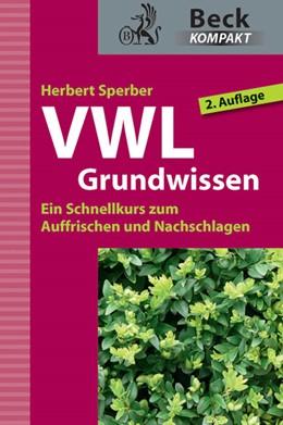 Abbildung von Sperber   VWL Grundwissen   2. Auflage   2012   Ein Schnellkurs zum Auffrische...
