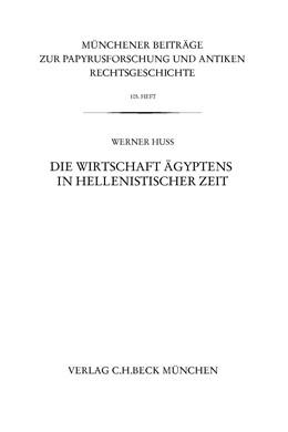Abbildung von Huß, Werner | Münchener Beiträge zur Papyrusforschung Heft 105 | 2012 | Die Wirtschaft Ägyptens in hel...