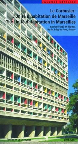 Abbildung von Sbriglio | Le Corbusier – L'Unité d habitation de Marseille / The Unité d Habitation in Marseilles | 2004 | et les autres Unités d'habitat...