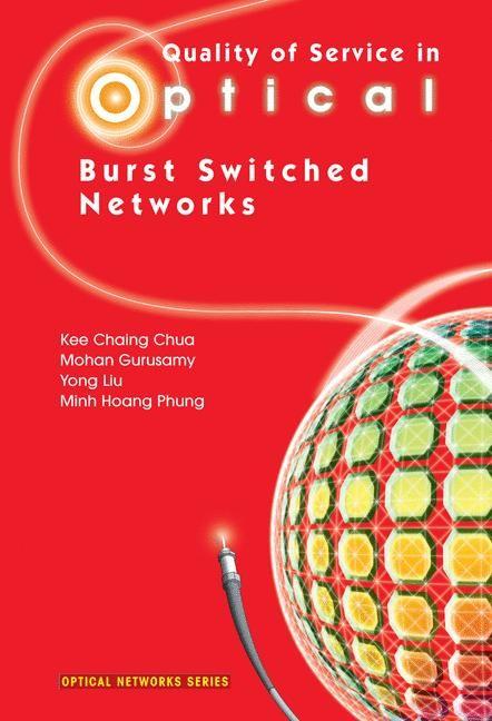 Abbildung von Chua / Gurusamy / Liu | Quality of Service in Optical Burst Switched Networks | 2006