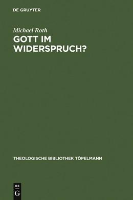 Abbildung von Roth | Gott im Widerspruch? | Reprint 2011 | 2002 | Möglichkeiten und Grenzen der ... | 117
